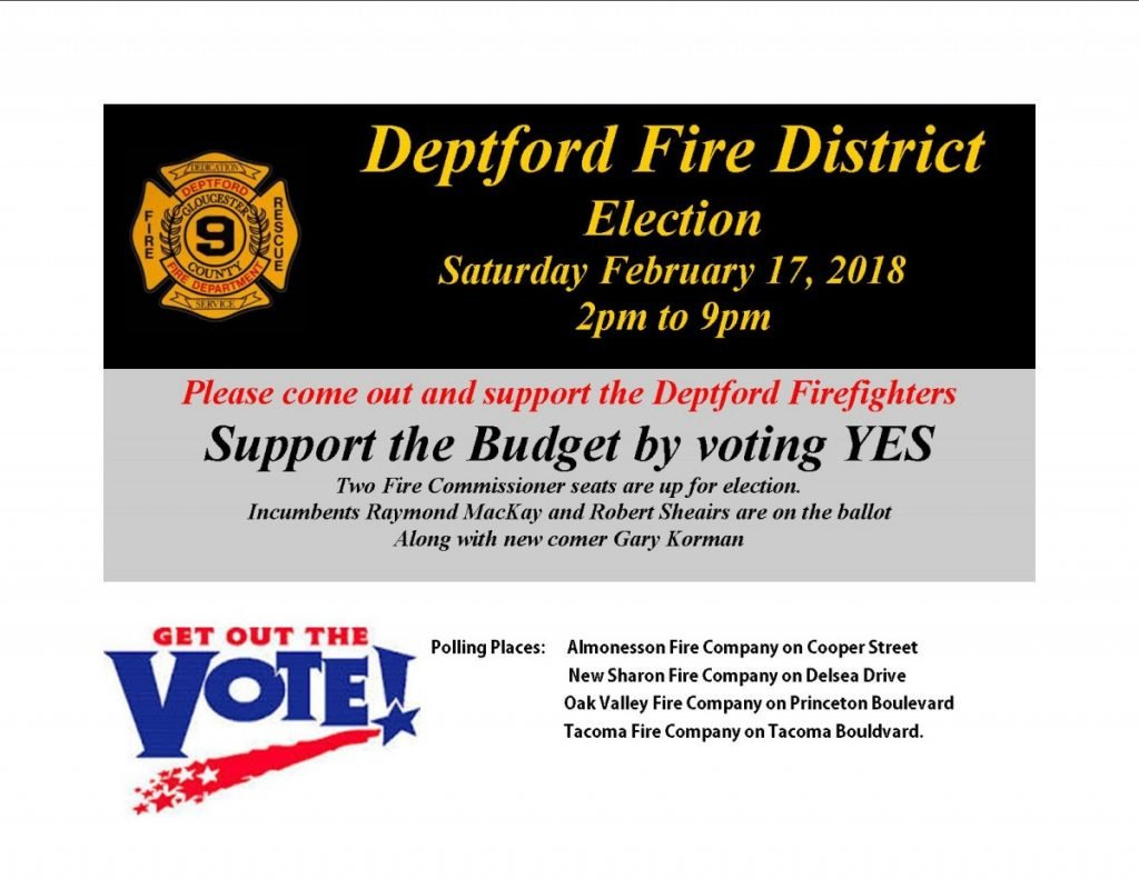 Deptford Fire District Election Saturday February 17, 2018 POLLS OPEN UNTIL 9PM